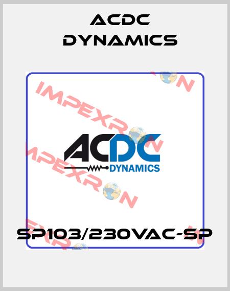 ACDC Dynamics-SP103/230VAC-SP price